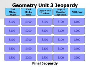 Geometry Unit 3 Jeopardy Find Missing Angles Find
