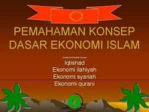 PEMAHAMAN KONSEP DASAR EKONOMI ISLAM NAMA EKONOMI ISLAM