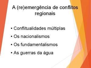 A reemergncia de conflitos regionais Conflitualidades mltiplas Os