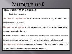 CT 200 PRINCIPLES OF CURRICULUM Curriculum conception Curriculum