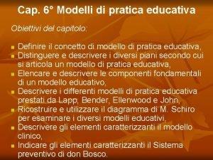 Cap 6 Modelli di pratica educativa Obiettivi del