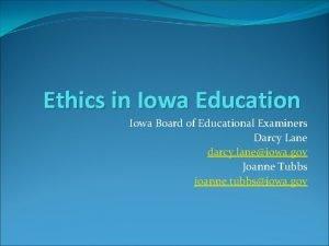Ethics in Iowa Education Iowa Board of Educational