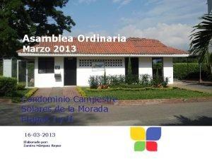 Asamblea Ordinaria Marzo 2013 Condominio Campestre Solares de