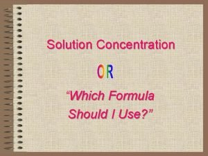 Solution Concentration Which Formula Should I Use Solution