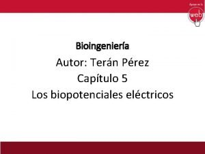 Bioingeniera Autor Tern Prez Captulo 5 Los biopotenciales