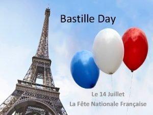 Bastille Day Le 14 Juillet La Fte Nationale