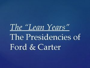 The Lean Years The Presidencies of Ford Carter