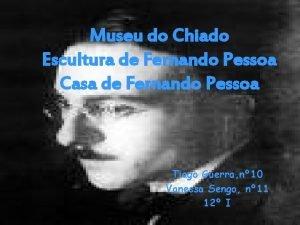 Museu do Chiado Escultura de Fernando Pessoa Casa