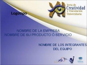 Logotipo NOMBRE DE LA EMPRESA NOMBRE DE SU