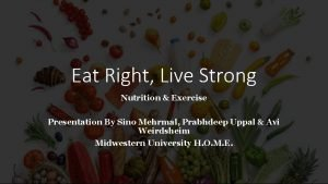 Eat Right Live Strong Nutrition Exercise Presentation By