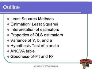 Outline l Least Squares Methods l Estimation Least