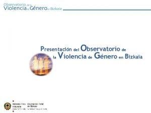 0 Presentacin del Observatorio de la Violencia de