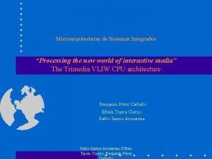 Microarquitecturas de Sistemas Integrados Processing the new world