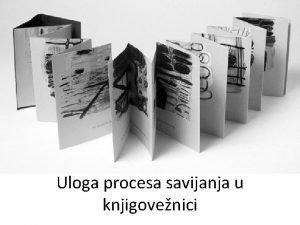 Uloga procesa savijanja u knjigovenici Uloga savijanja u