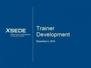 Trainer Development December 6 2018 Agenda Trainer Development