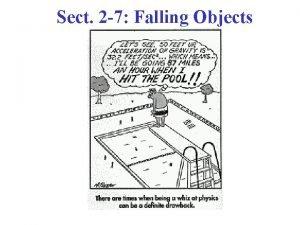 Sect 2 7 Falling Objects Freely Falling Objects