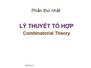 Phn th nht L THUYT T HP Combinatorial