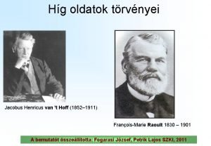 Hg oldatok trvnyei Jacobus Henricus van t Hoff