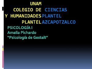 UNAM COLEGIO DE CIENCIAS Y HUMANIDADES PLANTEL AZCAPOTZALCO