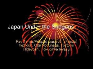Japan Under the Shoguns Key TermsPeople bushido armada