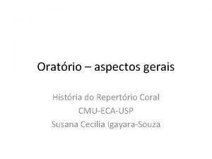 Oratrio aspectos gerais Histria do Repertrio Coral CMUECAUSP