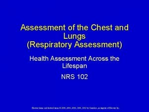 Assessment of the Chest and Lungs Respiratory Assessment