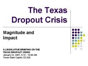The Texas Dropout Crisis Magnitude and Impact A