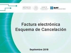 Factura electrnica Esquema de Cancelacin Septiembre 2018 Nuevo