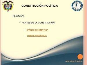 CONSTITUCIN POLTICA RESUMEN PARTES DE LA CONSTITUCIN PARTE