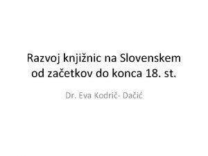 Razvoj knjinic na Slovenskem od zaetkov do konca