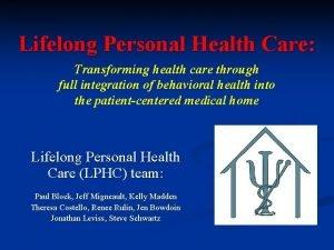 Lifelong Personal Health Care Transforming health care through
