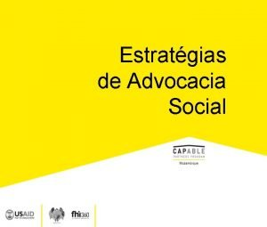 Estratgias de Advocacia Social Estratgias de Advocacia Social