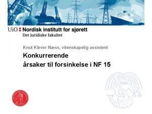 Knut Klever Nss vitenskapelig assistent Konkurrerende rsaker til