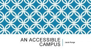 AN ACCESSIBLE CAMPUS Jacob Runge DEFINING DISABILITY The