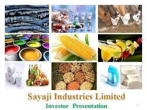 Sayaji Industries Limited Investor Presentation 1 Disclaimer This