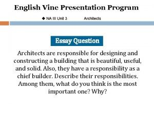 English Vine Presentation Program u NA III Unit