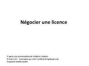 Ngocier une licence Daprs une prsentation de Frdric