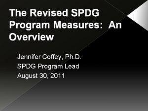 The Revised SPDG Program Measures An Overview Jennifer