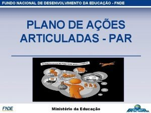 FUNDO NACIONAL DE DESENVOLVIMENTO DA EDUCAO FNDE PLANO