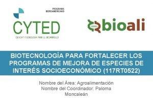 BIOTECNOLOGA PARA FORTALECER LOS PROGRAMAS DE MEJORA DE