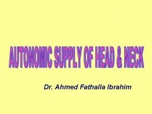 Dr Ahmed Fathalla Ibrahim PARASYMPATHETIC GANGLIA CILIARY GANGLION