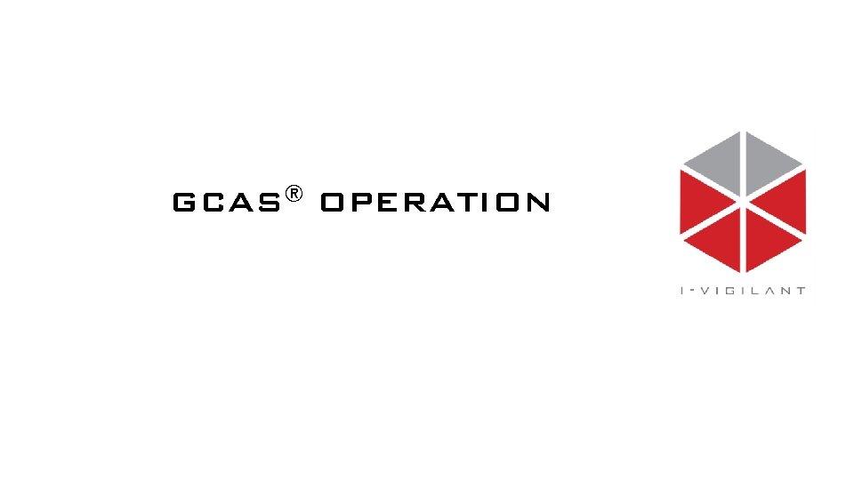 GCAS OPERATION FOOTPRINT Footprint Access from View Footprint