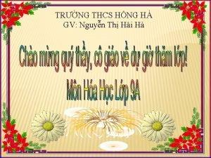 TRNG THCS HNG H GV Nguyn Th Hi
