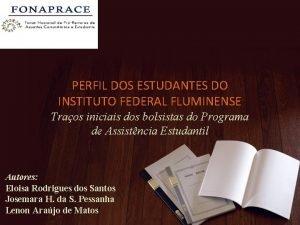 PERFIL DOS ESTUDANTES DO INSTITUTO FEDERAL FLUMINENSE Traos