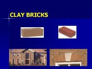 CLAY BRICKS Composition of Clay Clay Si O