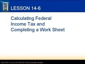 LESSON 14 6 Calculating Federal Income Tax and
