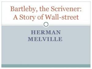 Bartleby the Scrivener A Story of Wallstreet HERMAN