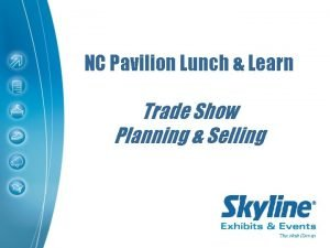 NC Pavilion Lunch Learn Trade Show Planning Selling