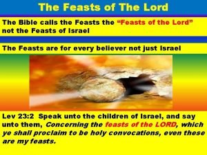 The Feasts of The Lord The Bible calls