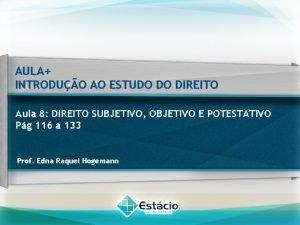 AULA INTRODUO AO ESTUDO DO DIREITO Aula 8